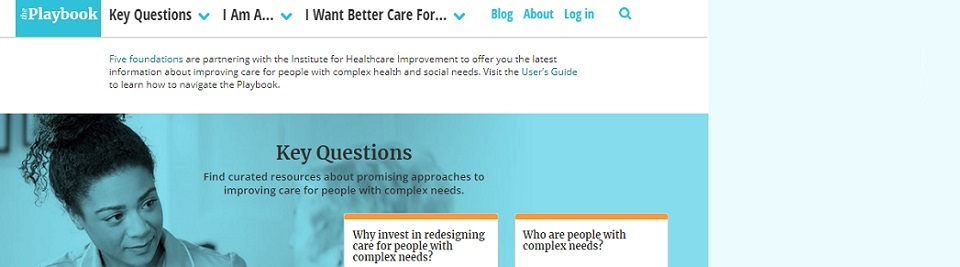 Explore The Playbook for Better Care: curated resources for improving care for people with complex health and social needs